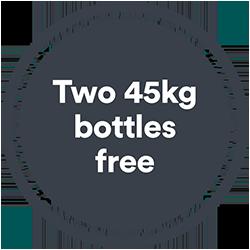 Two 45kg bottles free*